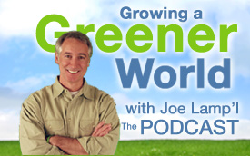 Growing a Greener World Podcasts with Joe Lamp'l