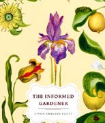 The Informed Gardener by Dr. Linda Chalker-Scott
