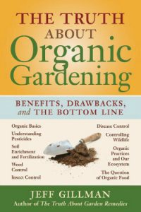 Truth-about-organic-gardening-GrowingAGreenerWorld.com