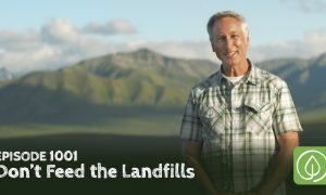 Episode 1001-Don't Feed the Landfills