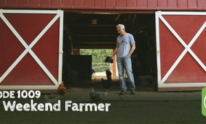Episode 1009-The Weekend Farmer